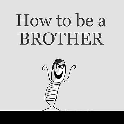 How to be a Brother